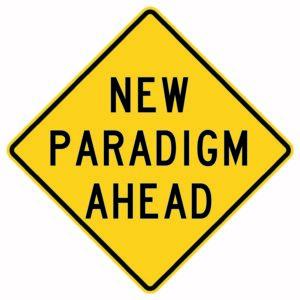 New Paradigm Ahead Sign