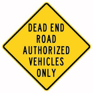 Dead End Road Authorized Vehicles Only Sign