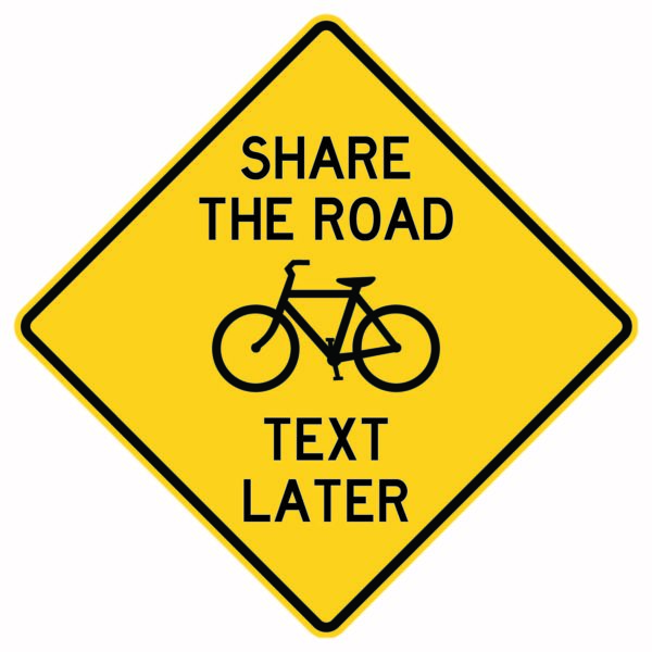 Share the Road Text Later Sign