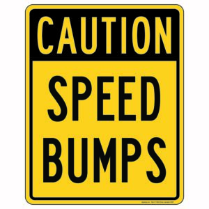 Caution Speed Bumps Sign
