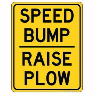 Speed Pump Raise Plow Sign