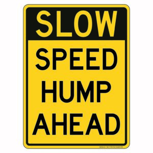 Slow Speed Hump Ahead Sign