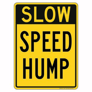 Slow Speed hump Sign