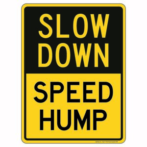 Slow Down Speed Hump Sign